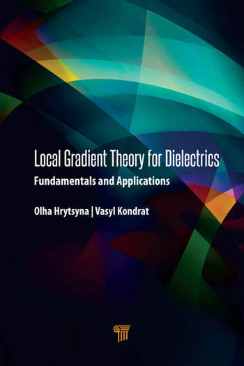Local Gradient Theory for Dielectrics Fundamentals and Applications book cover