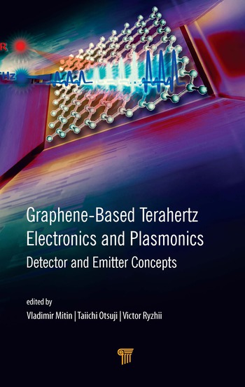 Graphene-Based Terahertz Electronics and Plasmonics Detector and Emitter Concepts book cover