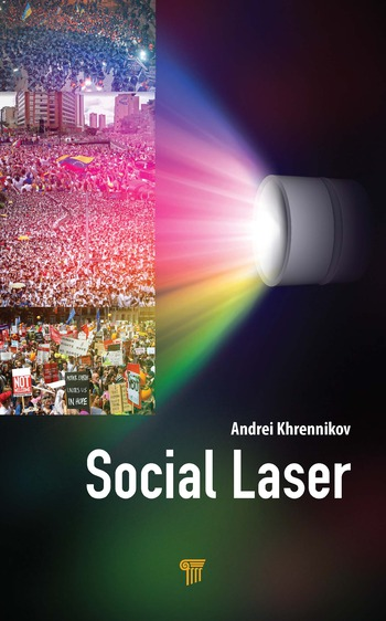 Social Laser Application of Quantum Information and Field Theories to Modeling of Social Processes book cover