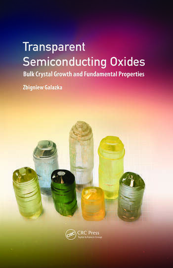 Transparent Semiconducting Oxides Bulk Crystal Growth and Fundamental Properties book cover