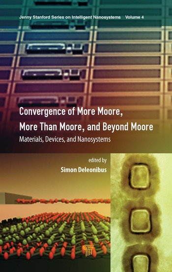Convergence of More Moore, More than Moore and Beyond Moore Materials, Devices, and Nanosystems book cover
