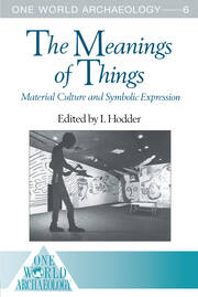 The Meanings of Things: Material Culture and Symbolic Expression
