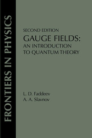 Gauge Fields: An Introduction To Quantum Theory, Second Edition