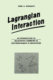 Lagrangian Interaction: An Introduction To Relativistic Symmetry In Electrodynamics And Gravitation