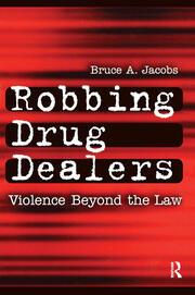 Robbing Drug Dealers: Violence beyond the Law