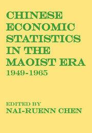 Chinese Economic Statistics in the Maoist Era 1949-1965
