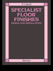 Specialist Floor Finishes: Design and Installation