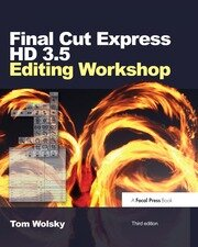 Final Cut Express HD 3.5 Editing Workshop - 1st Edition book cover