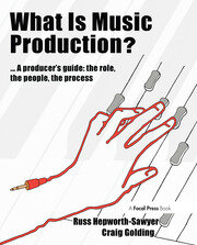 Featured Title - What is Music Production? - 1st Edition book cover