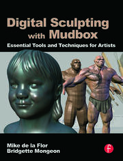 Digital Sculpting with Mudbox - 1st Edition book cover