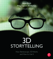 3D Storytelling: How Stereoscopic 3D Works and How to Use It
