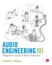 Audio Engineering 101 - 1st Edition book cover