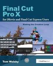 Final Cut Pro X for iMovie & Final Cut Express Users - 1st Edition book cover