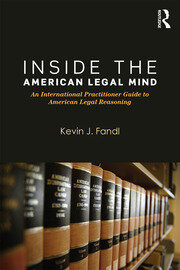 Inside the American Legal Mind: An International Practitioner Guide to American Legal Reasoning