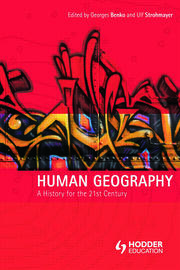 Human Geography: A History for the Twenty-First Century