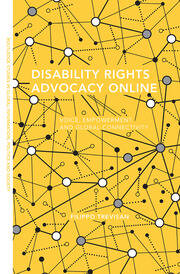 Disability Rights Advocacy Online: Voice, Empowerment and Global Connectivity