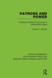 Patrons and Power: Creating a Political Community in Metropolitan Lagos