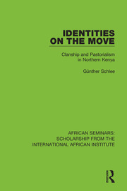 Identities on the Move: Clanship and Pastorialism in Northern Kenya