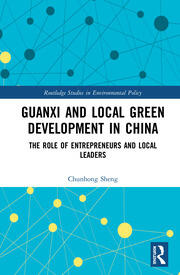 Guanxi and Local Green Development in China: The Role of Entrepreneurs and Local Leaders