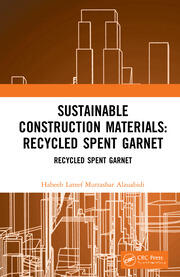 Sustainable Construction Materials: Recycled Spent Garnet