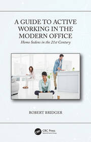 A Guide to Active Working in the Modern Office: Homo Sedens in the 21st Century