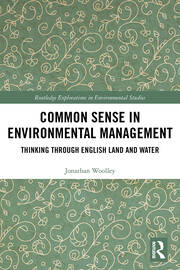 Common Sense in Environmental Management: Thinking Through English Land and Water