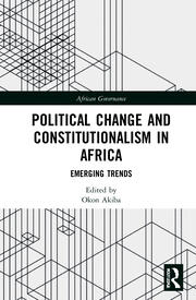 Political Change and Constitutionalism in Africa