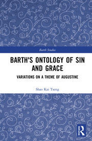 Barth's Ontology of Sin and Grace: Variations on a Theme of Augustine