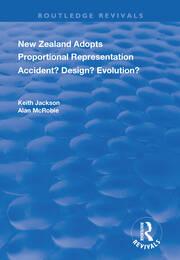 New Zealand Adopts Proportional Representation: Accident? Design? Evolution?