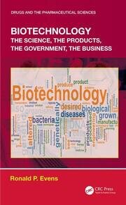 Biotechnology: the Science, the Products, the Government, the Business
