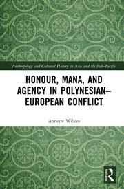 Honour, Mana, and Agency in Polynesian-European Conflict
