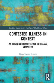 Contested Illness in Context: An Interdisciplinary Study in Disease Definition