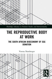 The Reproductive Body at Work: The South African Bioeconomy of Egg Donation
