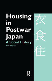 Housing in Postwar Japan - A Social History