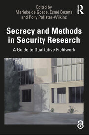 Featured Title - Secrecy and Methods in Security, De Goede - 1st Edition book cover