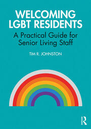 Welcoming LGBT Residents: A Practical Guide for Senior Living Staff