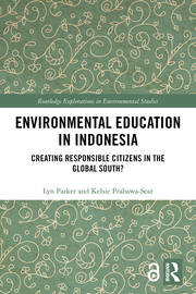 Environmental Education in Indonesia: Creating Responsible Citizens in the Global South?