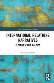 International Relations Narratives: Plotting World Politics