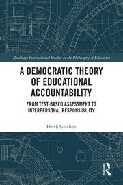 A Democratic Theory of Educational Accountability: From Test-Based Assessment to Interpersonal Responsibility