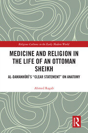 Medicine and Religion in the Life of an Ottoman Sheikh: Al-Damanhuri's
