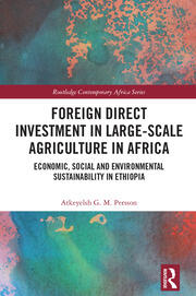 Foreign Direct Investment in Large-Scale Agriculture in Africa: Economic, Social and Environmental Sustainability in Ethiopia