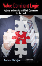 Value Dominant Logic: Helping Individuals and Their Companies to Succeed