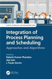 Integration of Process Planning and Scheduling: Approaches and Algorithms