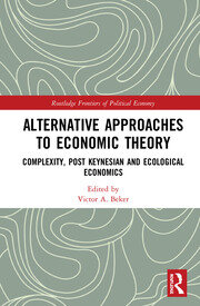 Alternative Approaches to Economic Theory: Complexity, Post Keynesian and Ecological Economics