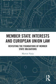 Member State Interests and European Union Law: Revisiting The Foundations Of Member State Obligations