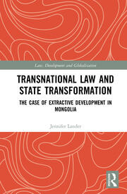 Transnational Law and State Transformation: The Case of Extractive Development in Mongolia