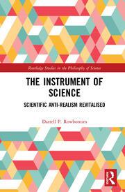 The Instrument of Science: Scientific Anti-Realism Revitalised