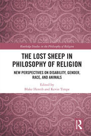 The Lost Sheep in Philosophy of Religion: New Perspectives on Disability, Gender, Race, and Animals