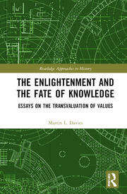 The Enlightenment and the Fate of Knowledge: Essays on the Transvaluation of Values