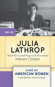 Julia Lathrop: Social Service and Progressive Government